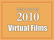 Click here for 2010 Virtual Films